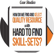 HOW DO WE FIND AND SELECT QUALITY RESOURCE WITH HARD TO FIND SKILL-SETS?