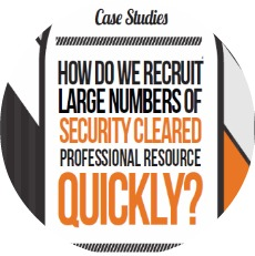 How do we recruit large numbers of security cleared professional resource quickly?