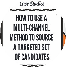 How to use a multi-channel method to source a targeted set of candidates