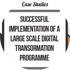 SUCCESSFUL IMPLEMENTATION OF A LARGE SCALE DIGITAL TRANSORMATION PROGRAMME