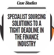 Specialist Sourcing Solutions to a Tight Deadline in the Finance Industry
